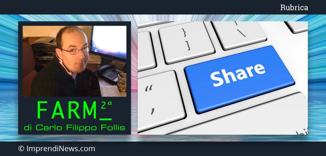 ImprendiNews – Rubrica FARM 2ª di Carlo Filippo Follis – Fra discontinuità e condivisione web